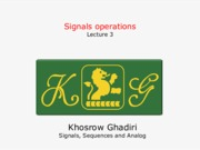 Sianals, Sequences and Analog, Digital Systems Lecture 3 Signals operation.pdf