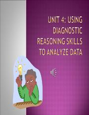 Unit 4 Using Diagnostic Reasoning Skills to Analyze Data.ppt