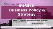 Week 7 - Strategy Decision Making  Strategic Analysis  Choice
