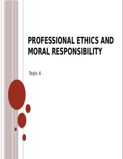 Topic4.Professional ethics and moral responsibility.pptx