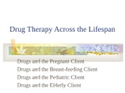 Lecture #4 Drug Therapy Across the Lifespan 1-25-10