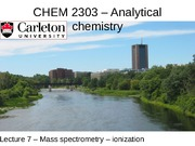 CHEM 2303 - Lecture 7 - Mar 20 2015 - MS - ionization-EarlyRelease 2015