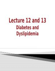 Lecture 12 and 13 Diabetes and Dyslipidemia 2019 posted.pptx