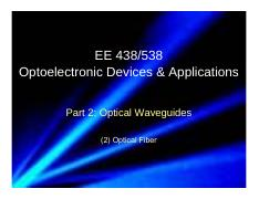 2016_EE438538_Part_2_Optical_Waveguide_2_Optical_Fiber