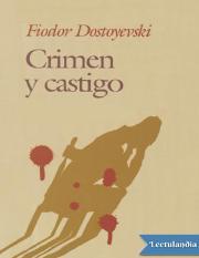 Crimen Y Castigo Fiodor Mijailovich Dostoyevski Pdf Crimen Y Castigo Gira En Torno A Rodion Raskolnikov El Protagonista Es Un Estudiante Que Apenas Course Hero