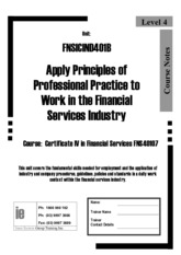 FNSICIND401B Workbook Apply Principles of professional pratice to work in the financial services i