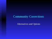 Lecture 32-Community Corrections Alternatives and Options