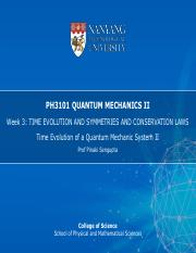 16S1_PH3101_Week 3_(Postulates of QM 2)_Time Evolution of a Quantum Mechanic System II