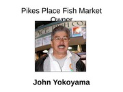 Pikes Place Fish Market Leadership week 7 slides