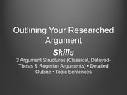 Researched Argument - 3 Structures - Outlines - Topic Sentences