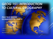 GEOG151- Lecture Globalization