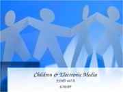 Children & Electronic Media