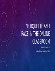 Netiquette+and+Race+in+the+Online+Classroom.pptx