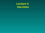 Lecture 3 vaccines 2010