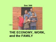 SOC 344 ECONOMY WORK and the FAMILY F 08