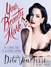 Your Beauty Mark - The Ultimate Guide to Eccentric Glamour (1)