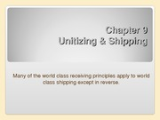 Chapter 09 - Unitizing & Shipping