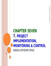 Chapter  7 PROJECT IMPLEMENTATION, MONITORING & CONTROL.pptx