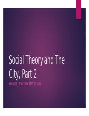 Social Theory and The City, Part 2.pptm