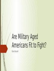 Are Military Aged Americans Fit to Fight.pptx