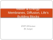 EVPP 110 Lecture Matter and Energy Membranes Diffusion Lifes Building Blocks