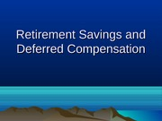 2011.13 Retirement Savings and Deferred Compensation