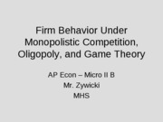 Monopolistic_Compettion,_Oligoipoly,_and_Game_Theory