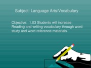 Reading and writing vocabulary through word study and word reference materials