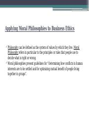 Applying Moral Philosophies to Business Ethics(1).pptx