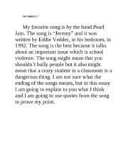 correct and incorrect song essay example incorrect my favorite correct and incorrect song essay example incorrect my favorite song is by the band pearl jam the song is jeremy and it was written by eddie vedder in