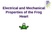 Lab5_Electrical+and+Mechanical+Properties+of+the+Frog+Heart
