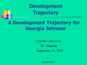 PowerPoint Presentation for ua09d1 Development Trajectory for Georgia Johnson