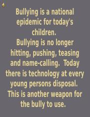 Bullying has becoming an alarming epidemic in the