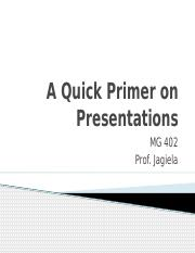A Quick Primer on Presentations