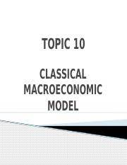 Topic 10 (2013) - Classical Macroeconomic Models.pptx