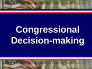 GOV 30 Lecture Congressional decision making