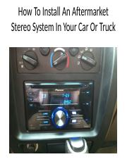 How To Install An Aftermarket Stereo System In.pptx