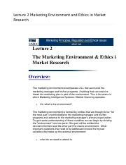 Lecture 2 Marketing Environment and Ethics in Market Research - MRKT 620 9040 Marketing Principles,