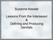 0223 -class Notes Suzanne Kessler - Defining and Producing Genitals _ Lessons