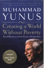 Yunus - Creating A World Without Poverty - pp. 18-19, 21-28, and 34-37