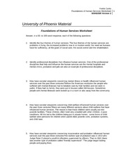 foundations of human services University of phoenix material foundations of human services worksheet answer, in a 50- to 100-word response, each of the following questions: 1.
