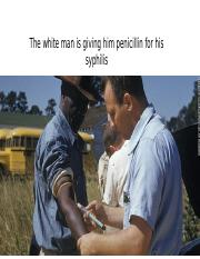 The white man is giving him penicillin for.pptx