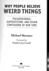 Shermer1997[Book] Why People Believe Weird Things Pseudoscience Superstition and Other Confusions of