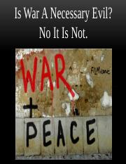 Is War A Necessary Evil Presentation.pptx