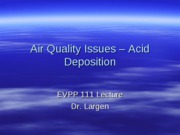EVPP 111 Lecture - Air Quality Issues - Acid Deposition - Student - Fall 2010