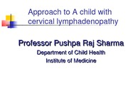Approach to a child with cervical lyymphadenopathy