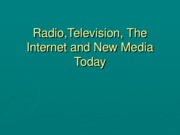 Radio, Television,The Internet & New Media Today-4, 5, & 6
