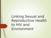 Linking Sexual and Reproductive Health to HIV and Enviroment (1)