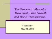 HCA_220_The_Process_of_Muscular_Movement_Bone_Growth_and_Nerve_Transmission