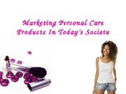 Marketing Personal Care Products In Today's Society